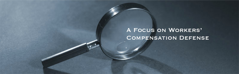 Focus on Workers Compensation Defense